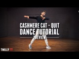 Dance Tutorial [Preview] - QUIT - Cashmere Cat ft Ariana Grande - Choreography by Jake Kodish