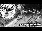 Hall Of Meat Aaron Ingram