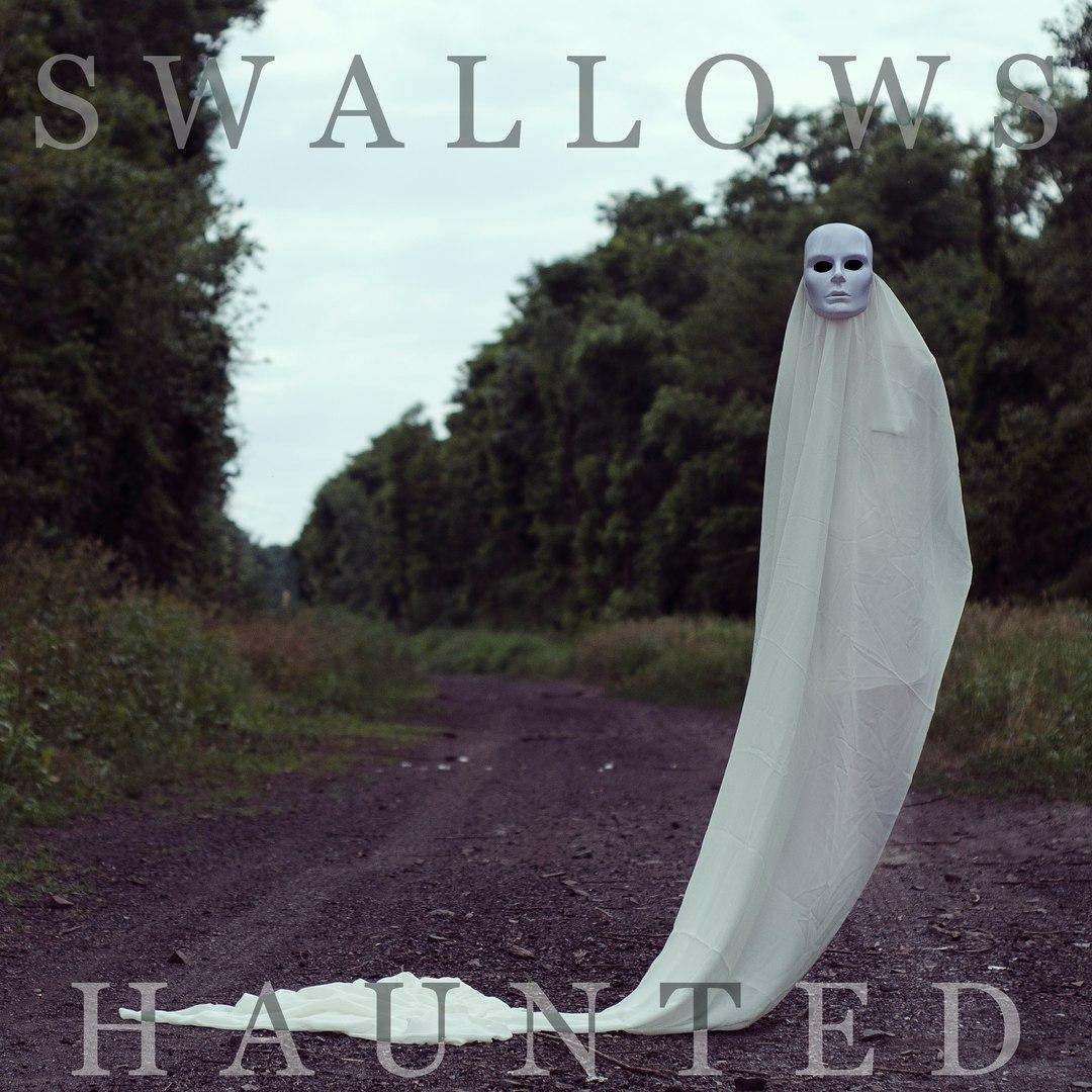 Swallows - Haunted [EP] (2016)
