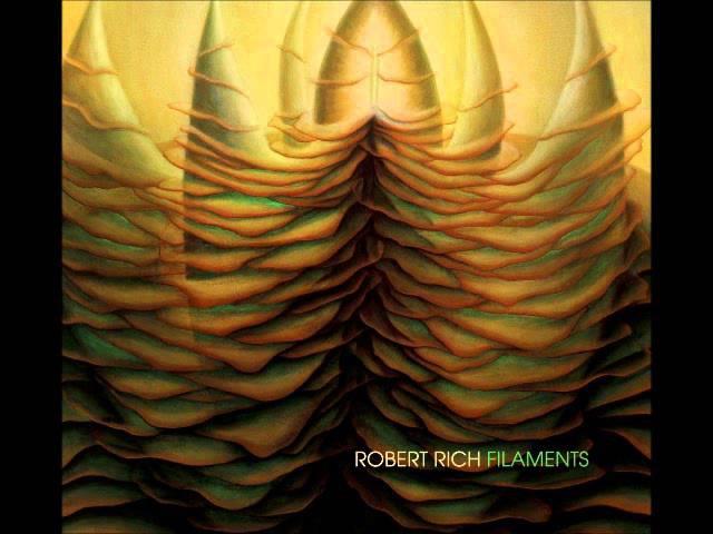 Robert Rich - Filaments