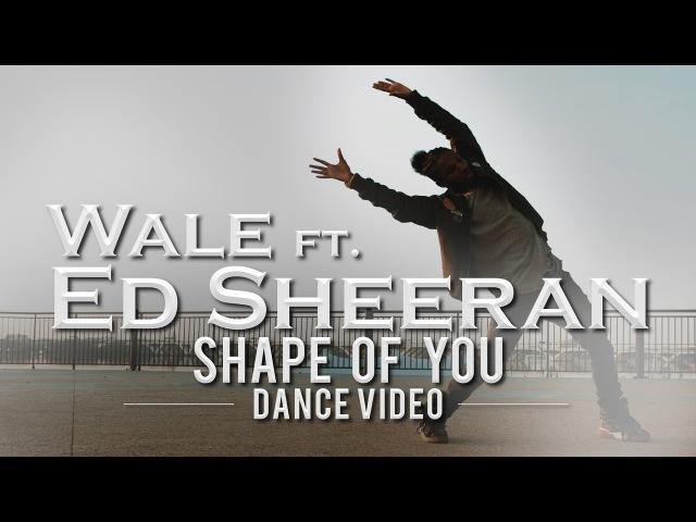 EdSheeran x Wale DANCE to Shape of You Remix 💎 Dance Cover by Diffrence Wale x Ed Sheeran
