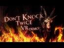 Don't Knock Twice VR Demo Trailer HTC Vive Oculus Rift PS VR