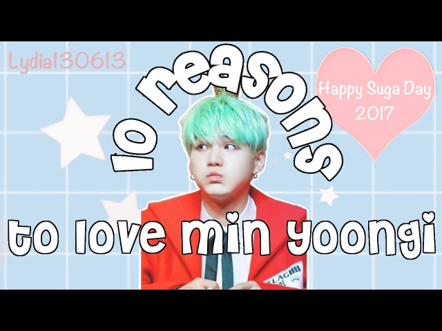 10 Reasons To Love Min Yoongi [ENG/RUS/ESP/FR SUB]