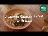 Avocado Salmon Salad With Kale  Homemade Healthy  Whole Foods Market