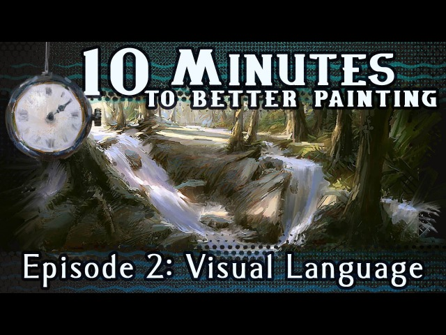Visual Language 10 Minutes To Better Painting Episode 2