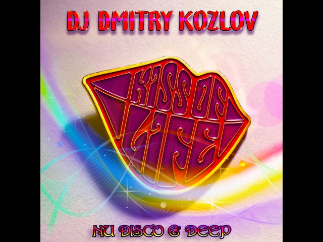 DJ DMITRY KOZLOV - KISS OF LIFE (NU DISCO DEEP)