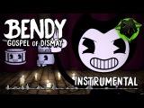 BENDY CHAPTER 2 SONG (GOSPEL OF DISMAY) INSTRUMENTAL - DAGames
