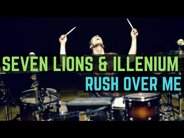 Seven Lions, Illenium Said the Sky - Rush Over Me (feat. HALIENE) | Matt McGuire Drum Cover