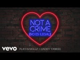 Play-N-Skillz, Daddy Yankee - Not a Crime (No Es Ilegal)English Version - Cover Audio