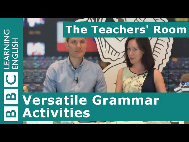 The Teachers' Room: Versatile Grammar Activities