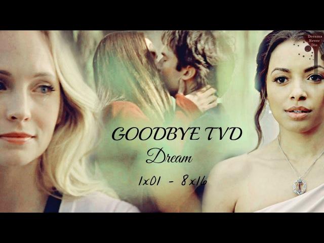 ● The Vampire Diaries || DREAM [Goodbye] {1x01-8x16}