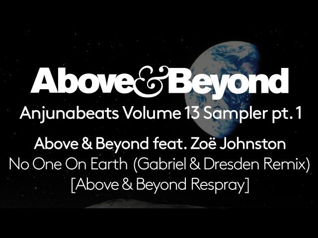 Above Beyond feat. Zoë Johnston - No One On Earth (Gabriel Dresden Remix) [AB Respray]