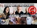 Disturbed - Down With The Sickness (Animal Cover) [REUPLOAD]