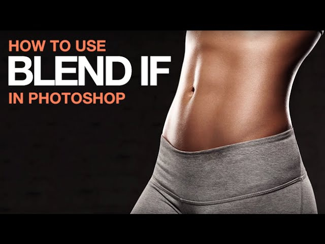 How to Use Blend If Sliders in Photoshop