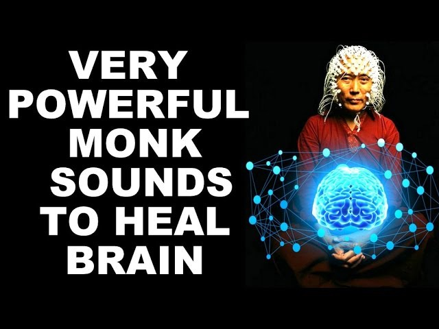 **WARNING** SECRET MONK SOUNDS FOR BRAIN ACTIVATION HEALING : VERY POWERFUL