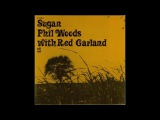Phil Woods &amp Red Garland - Sugan ( Full Album )