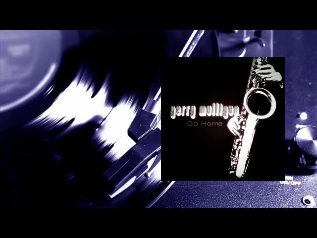 Gerry Mulligan - Go Home (Full Album)
