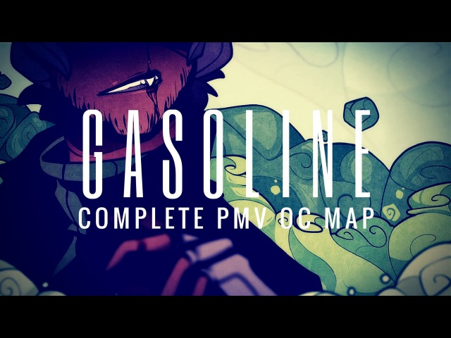 Gasoline (Male Version) PMV OC MAP || COMPLETE