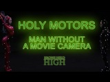 Holy Motors Man Without a Movie Camera - Brows Held High