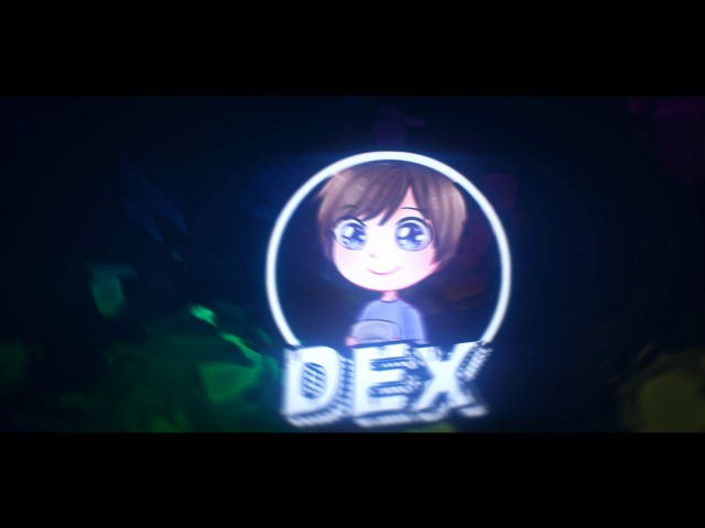~Intro JustDex (Me) | By DexFX