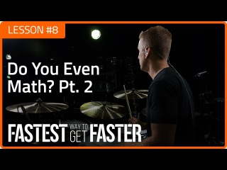 Fastest Way To Get Faster: Do You Even Math (Pt. 2) - Drum Lesson