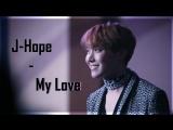 FMV J-Hope - My Love  Fan Music Video