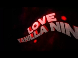 Интро LOVE Vanilla Ninja