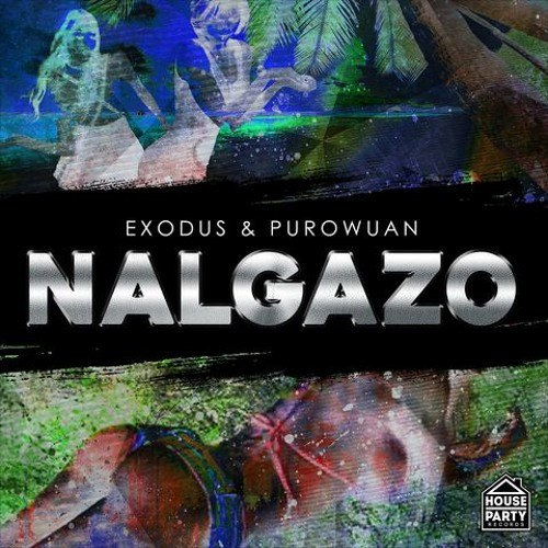 Exodus & PuroWuan - NALGAZO (Original Mix)