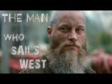 Ragnar Lothbrok The Man Who Sails West (Vikings)
