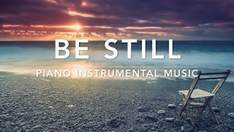 BE STILL - 1 Hour Peaceful Relaxing Music | Meditation Music | Soft Sleep Music | Prayer Music