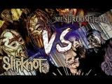 Epic Battle: Slipknot VS Mushroomhead