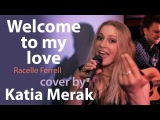 Welcome to my love George Duke &amp Rachelle Ferrell cover by Katia Merak
