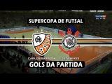 Gols - Carlos Barbosa 2 x 1 Corinthians - Final da Supercopa de Futsal 2017 (25032017)