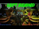 [SFM/FNAF/SONG] Left Behind by DAGames 450 Subz special!