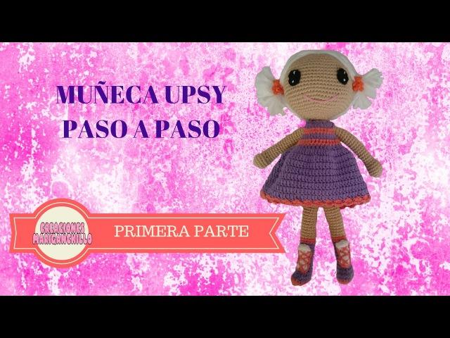MUÑECA AMIGURUMI UPSY PASO A PASO (PRIMERA PARTE)