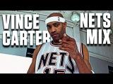Vince Carter Ultimate New Jersey Nets Mixtape
