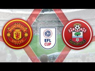 Манчестер Юнайтед 3:2 Саутгемптон   Кубок Английской Лиги 2016/17   Финал   Обзор матча