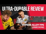 ULTRA-DURABLE REVIEW HyperX Alloy FPS unboxing / Анбоксинг клавиатуры HyperX Alloy FPS