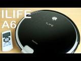 Робот пылесос ILIFE A6 с Алиэкспресс. Подробный обзор и тест!