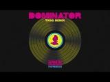 Armin van Buuren vs Human Resource - Dominator (TWIIG Extended Remix)
