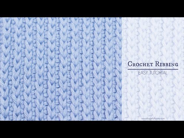 How To Crochet Ribbing | Easy Tutorial by Hopeful Honey