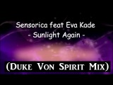 Sensorica Feat Eva Kade - Sunlight Again (Duke Von Spirit Mix)