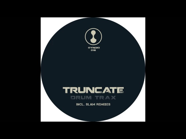 Truncate - Model 2 (Slam Remix) [GYNOID016]