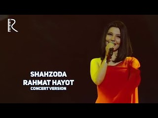 Shahzoda - Rahmat hayot | Шахзода - Рахмат хаёт (concert version)
