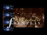 An Evening of Fourplay (HD) - Vol.1&2 *THE SMOOTHJAZZ LOFT*