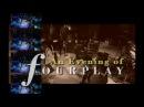 An Evening of Fourplay (HD) - Vol.1 2 *THE SMOOTHJAZZ LOFT*