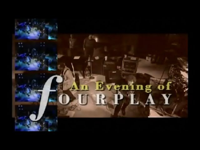 An Evening of Fourplay (HD) - Vol.12 *THE SMOOTHJAZZ LOFT*