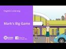 Learn English Listening | Beginner: Lesson 8. Mark's Big Game