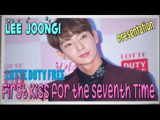 [HD]Lee Joon Gi ❤이준기❤LOTTE DUTY FREE❤First Kiss for the Seventh Time❤Evergreen❤李準基