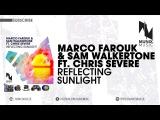 Marco Farouk &amp Sam Walkertone ft. Chris Severe - Reflecting Sunlight (Official Audio)